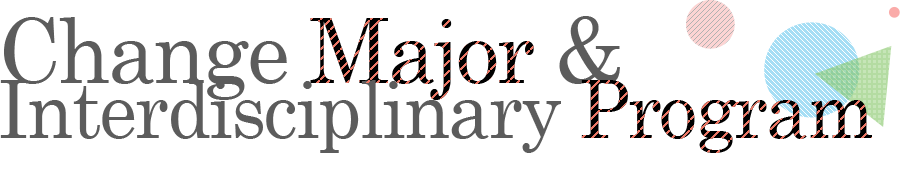 Change one's major & Interdisciplinary Program
